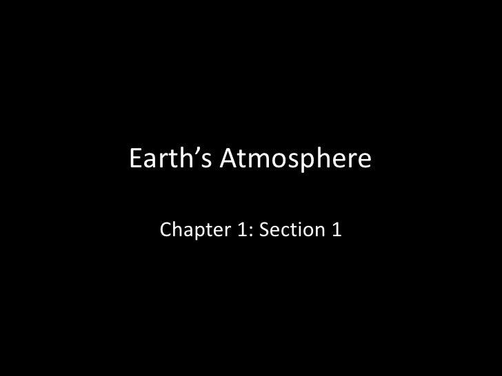 Earth's Atmosphere<br />Chapter 1: Section 1<br />