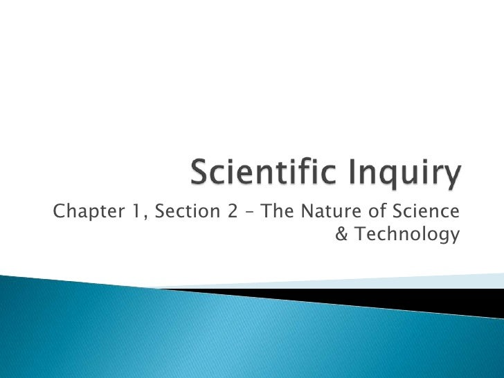 Scientific Inquiry<br />Chapter 1, Section 2 – The Nature of Science & Technology<br />