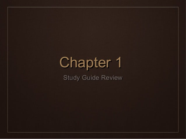 Chapter 1Chapter 1 Study Guide ReviewStudy Guide Review