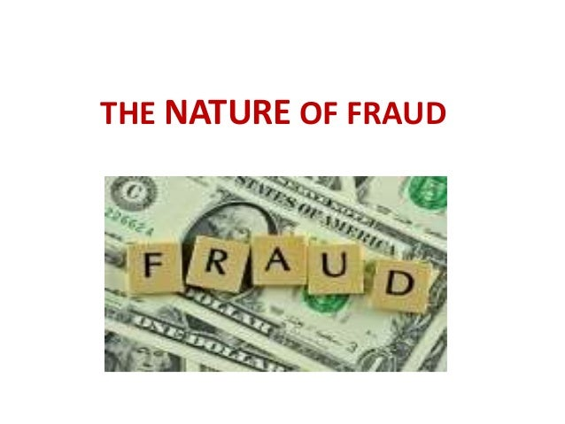 THE NATURE OF FRAUD
