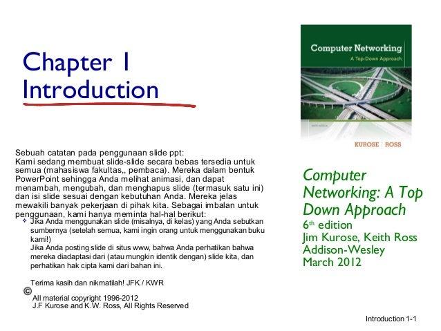 Chapter 1 IntroductionSebuah catatan pada penggunaan slide ppt:Kami sedang membuat slide-slide secara bebas tersedia untuk...