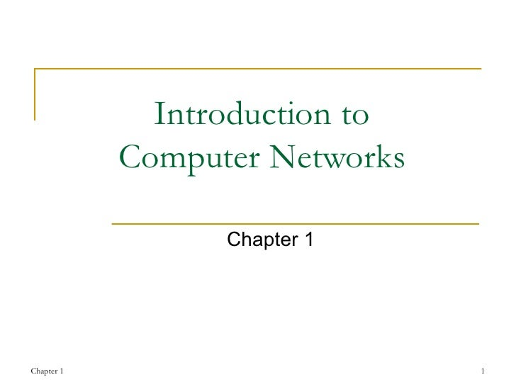 Introduction to  Computer Networks  Chapter 1