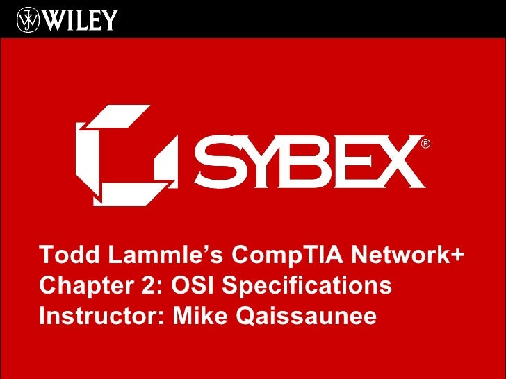 <ul><li>Click to edit Master subtitle style </li></ul>Todd Lammle's CompTIA Network+ Chapter 2: OSI Specifications Instruc...