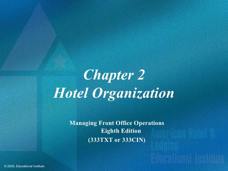 Chapter 2 Hotel Organization Managing Front Office Operations Eighth Edition (333TXT or 333CIN)