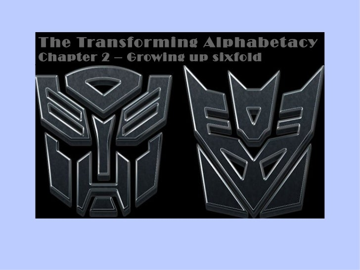 The Transforming Alphabetacy Chapter 2 – Growing up sixfold