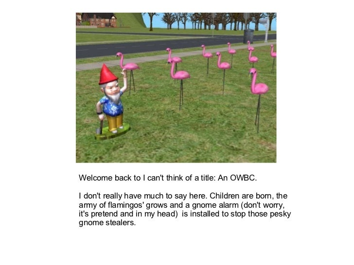 Welcome back to I can't think of a title: An OWBC.  I don't really have much to say here. Children are born, the army of f...