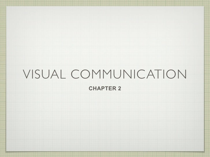 VISUAL COMMUNICATION        CHAPTER 2