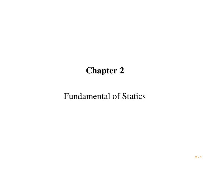 Chapter 2Fundamental of Statics                         2-1
