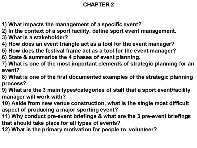 CHAPTER 2 1) What impacts the management of a specific event? 2) In the context of a sport facility, define sport event ma...