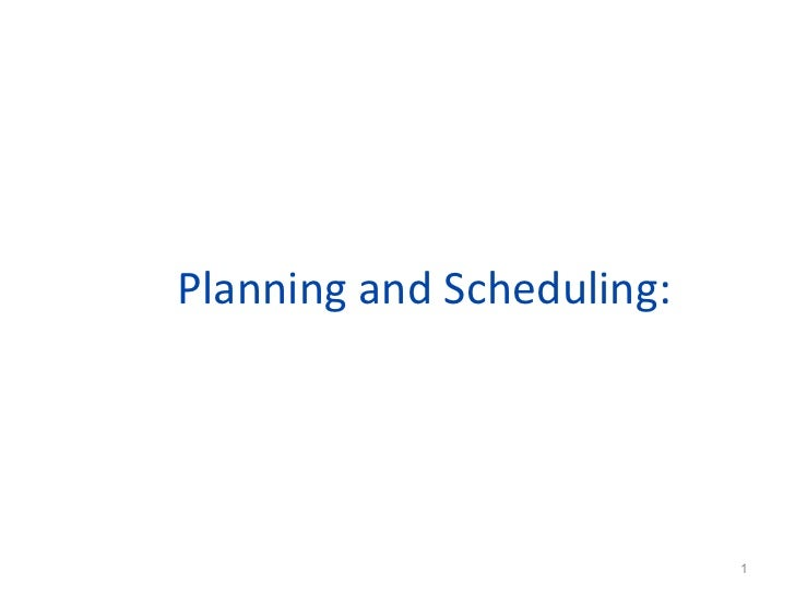 Planning and Scheduling:                           1