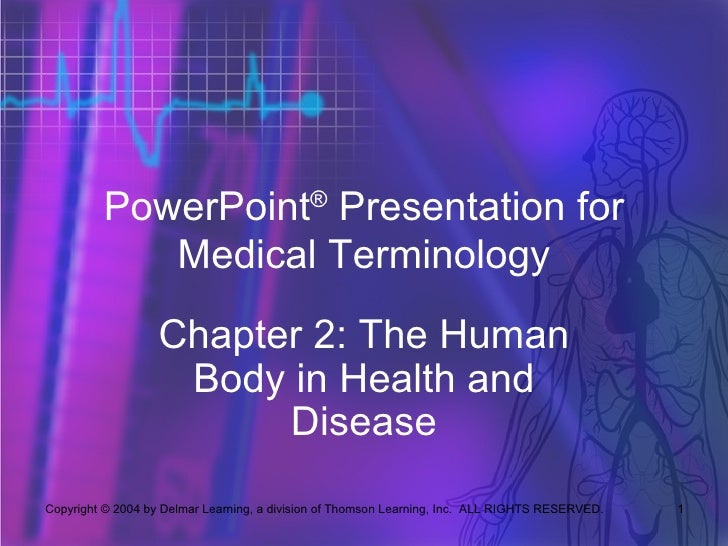 PowerPoint® Presentation for            Medical Terminology                   Chapter 2: The Human                    Body...