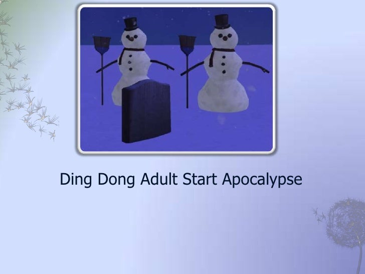 Ding Dong Adult Start Apocalypse