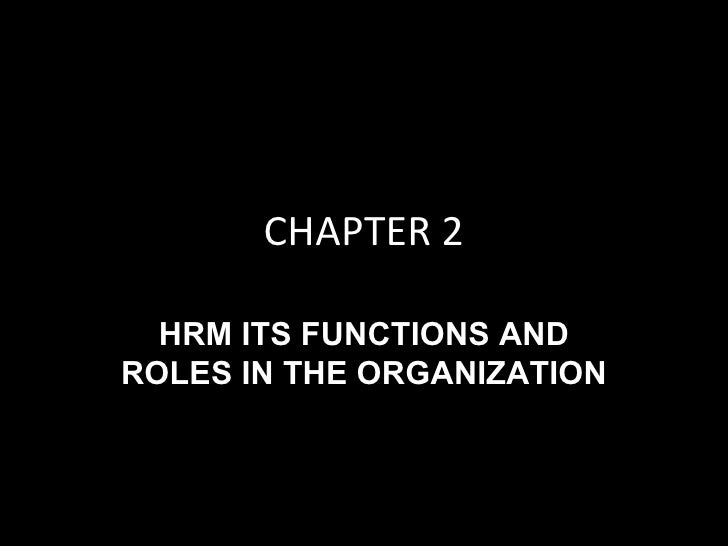 CHAPTER 2  HRM ITS FUNCTIONS ANDROLES IN THE ORGANIZATION