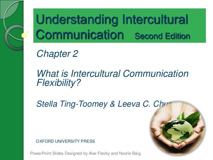 Understanding Intercultural  Communication Second Edition   Chapter 2   What is Intercultural Communication   Flexibility?...