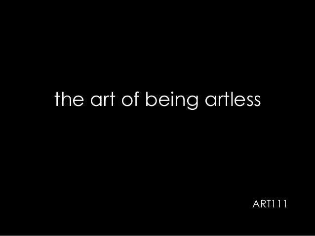 the art of being artless  ART111