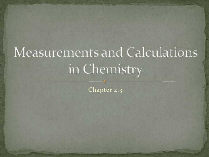 Applied Chapter 2.3 : Measurements and Calculations in Chemistry