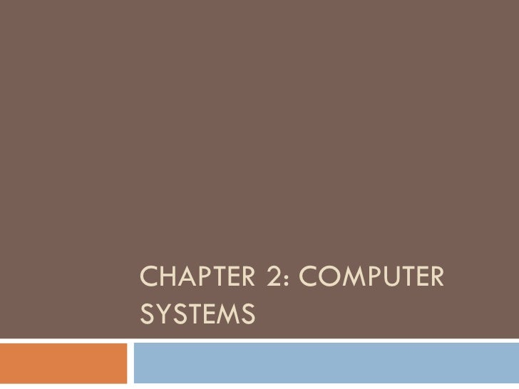 CHAPTER 2: COMPUTERSYSTEMS