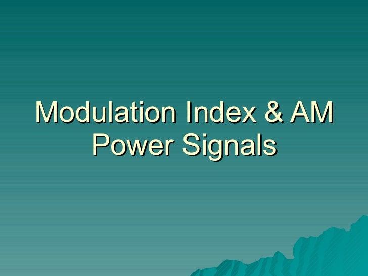 Modulation Index & AM Power Signals
