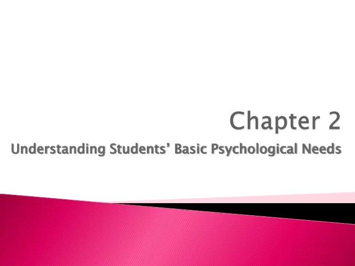 Chapter 2<br />Understanding Students' Basic Psychological Needs<br />