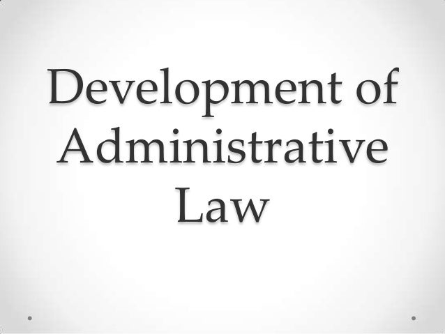 Chapter2.development of administrative law
