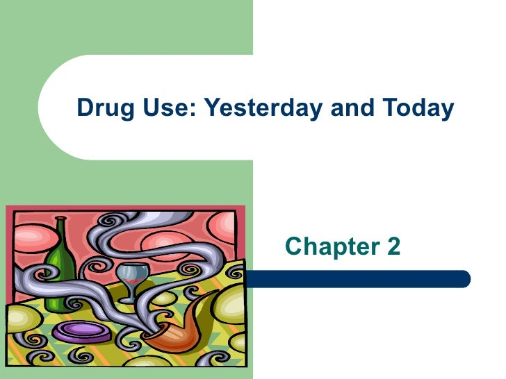 Chapter 2   Drug Use Yesterday And Today