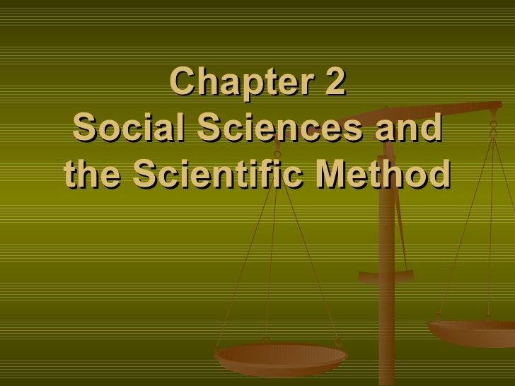 Chapter 2   Social Sciences Andthe Scientific Method