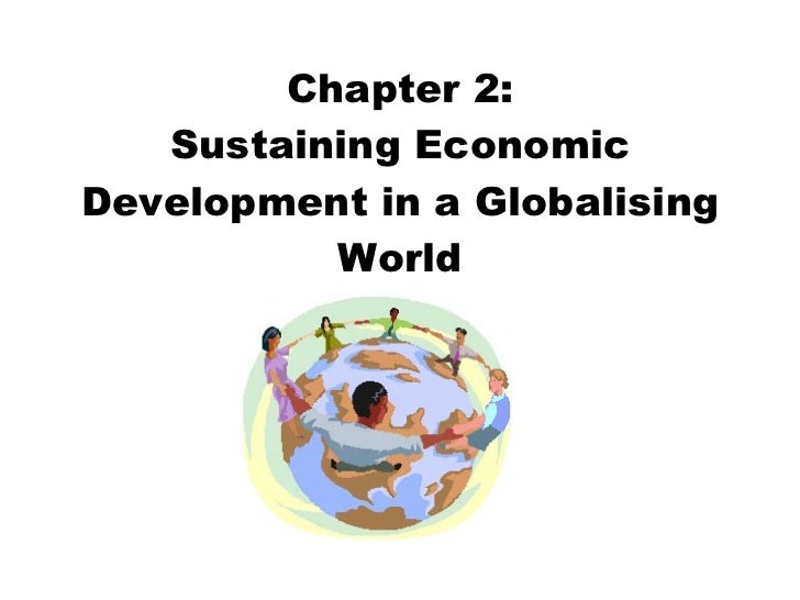 Chapter 2   sustaining economic development