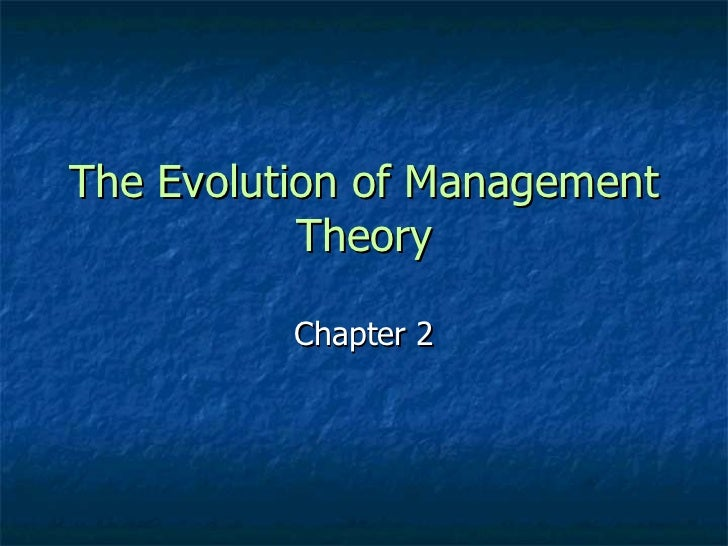 Chapter2 theevolutionofmanagementtheory-090411125419-phpapp02 (2)
