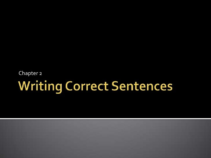 Chapter 2 Writing Correct Sentences