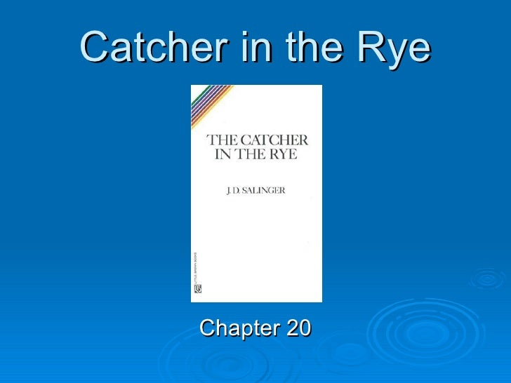 Catcher in the Rye Chapter 20