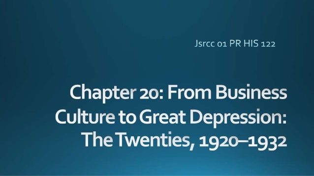 From Business Culture to Great Depression: The Twenties, 1920–1932