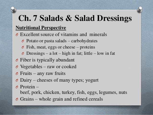 Ch. 7 Salads & Salad DressingsNutritional PerspectiveO Excellent source of vitamins and minerals   O Potato or pasta salad...