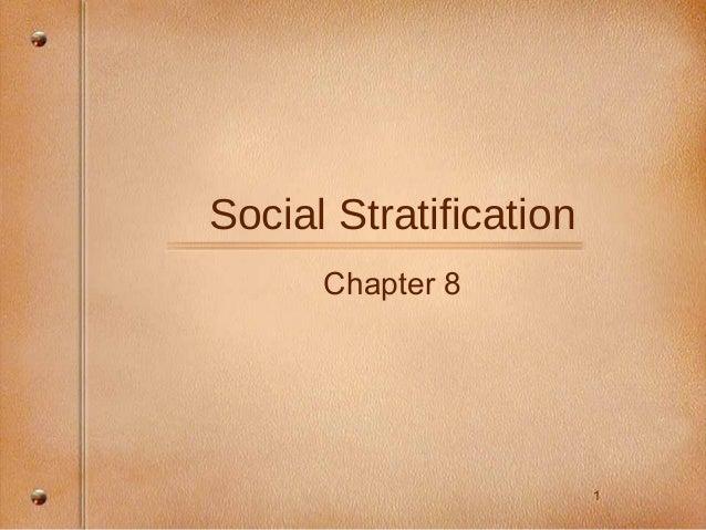 1 Social Stratification Chapter 8