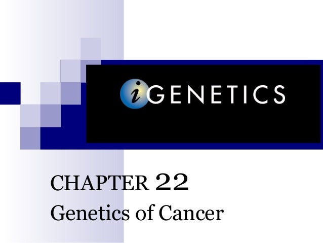 CHAPTER 22 Genetics of Cancer