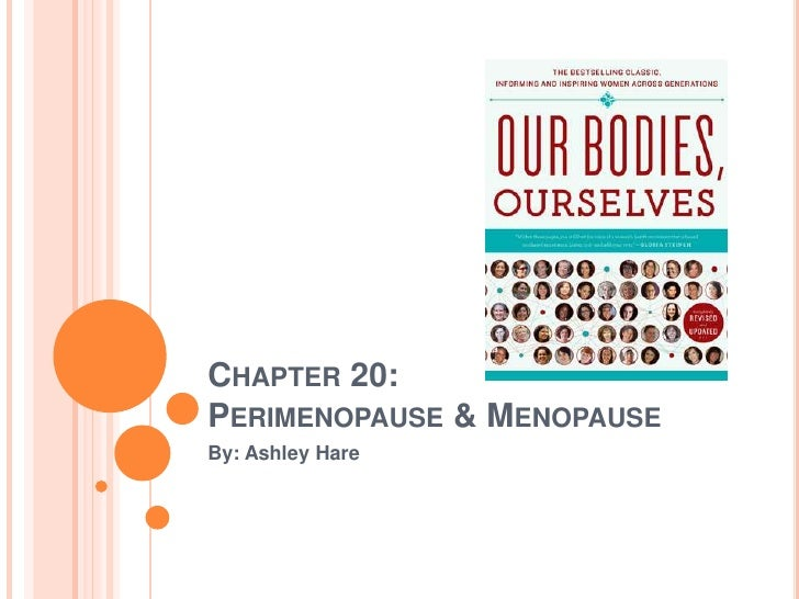 CHAPTER 20:PERIMENOPAUSE & MENOPAUSEBy: Ashley Hare
