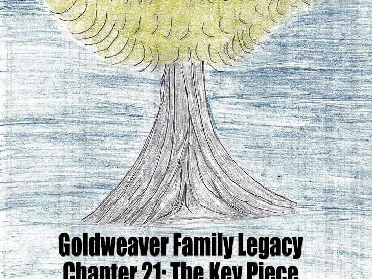 Goldwaver Legacy Chapter 21: The Key Piece