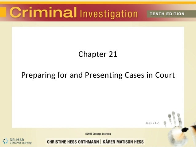 Chapter 21Preparing for and Presenting Cases in Court                                  Hess 21-1