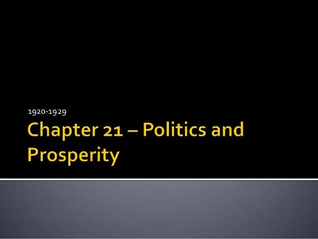Chapter 21: Politics and Prosperity