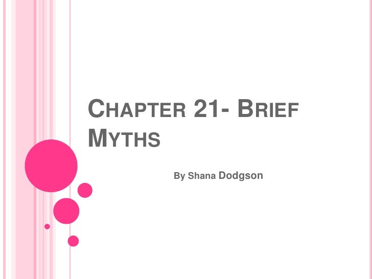 Chapter 21  Brief Myths