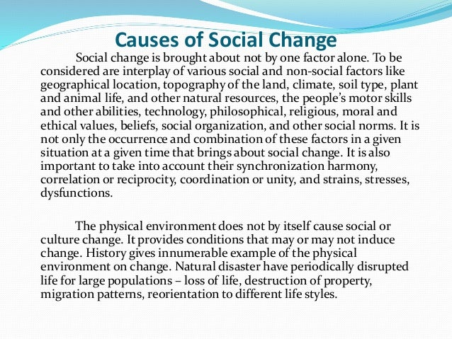 essays on society changes Social changesince its very beginning, sociology has had an abiding interest in social change, as the classical contributions of comte, spencer, marx and engels, weber, and even durkheim attest.