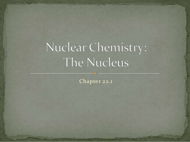 Chapter 22.1 : The Nucleus