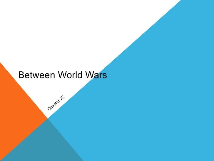 Between World Wars                        2   2                 t   er             p      C   ha