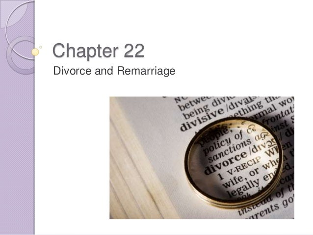 Chapter 22 divorce and remarriage