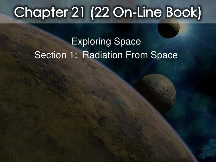 Exploring SpaceSection 1: Radiation From Space