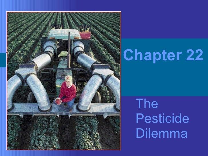The  Pesticide Dilemma Chapter 22