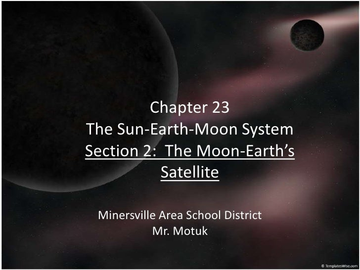 Chapter 23 section 2 notes (the moon earth's satellite)