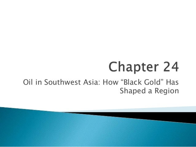 """Oil in Southwest Asia: How """"Black Gold"""" Has Shaped a Region"""