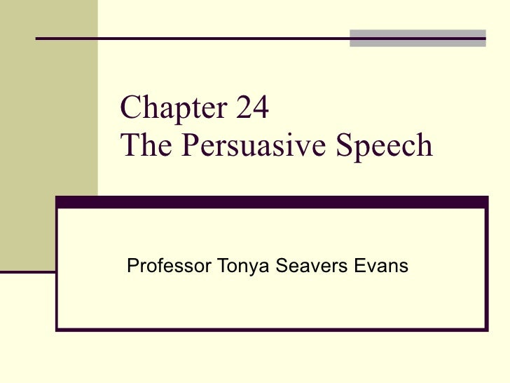 Chapter 24   the persuasive speech