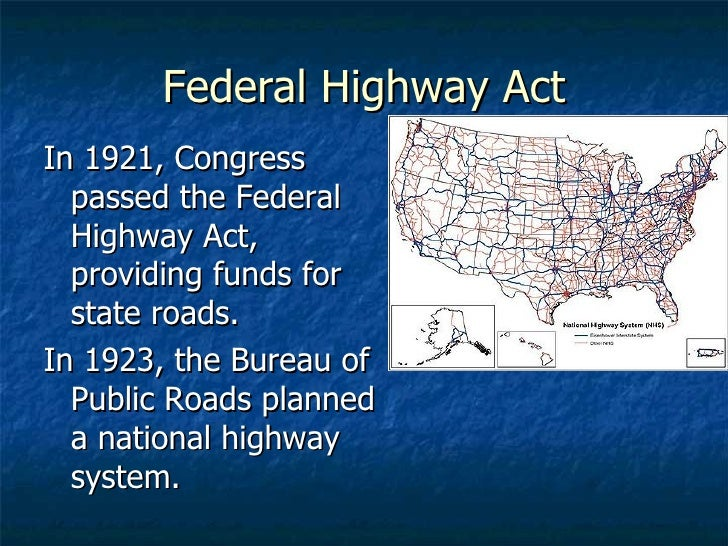 federal highway act essay Federalism issues in surface transportation policy: a historical perspective congressional research service summary pl 114-94, the fixing america's surface transportation (fast) act, was signed by president.