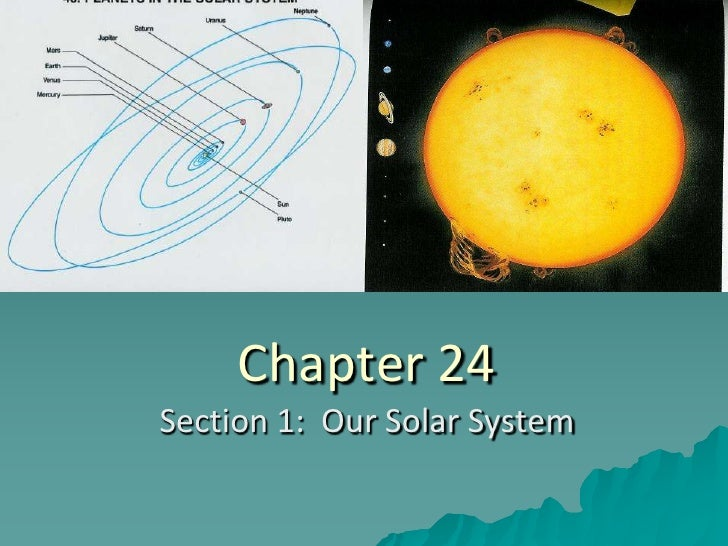 Chapter 24<br />Section 1:  Our Solar System<br />